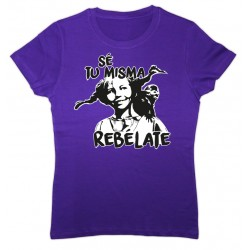 Camiseta color lila: Sé tú misma, rebélate