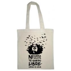 Bolsa de tela blanca: Te quiero Libre Linda y Loca