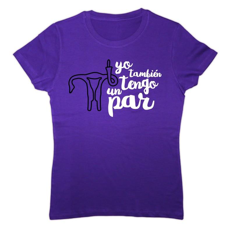 Camiseta color lila: yo también tengo un par... de ovarios