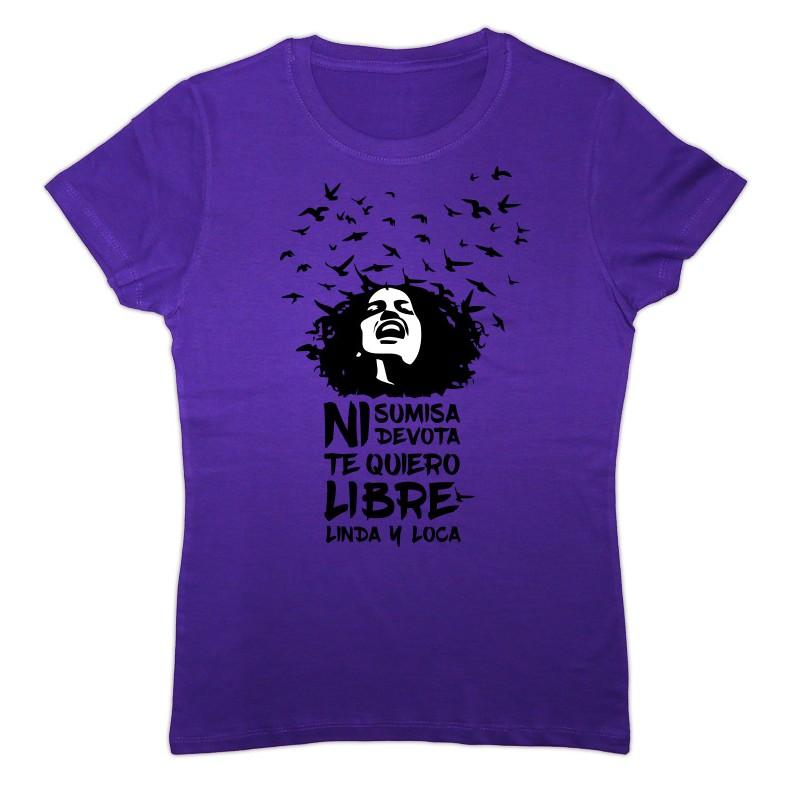 Camiseta lila: Te quiero libre linda y loca