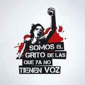 Somos el grito de las que Ya no tienen voz.  #feminismo #feminismointerseccional #somoselgritodelasqueyanotienenvoz #abajoelpatriarcado #niunamas #hermanayositecreo #camisetasfeministas